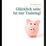 Read more about the article Glücklich sein: Ist nur Training!